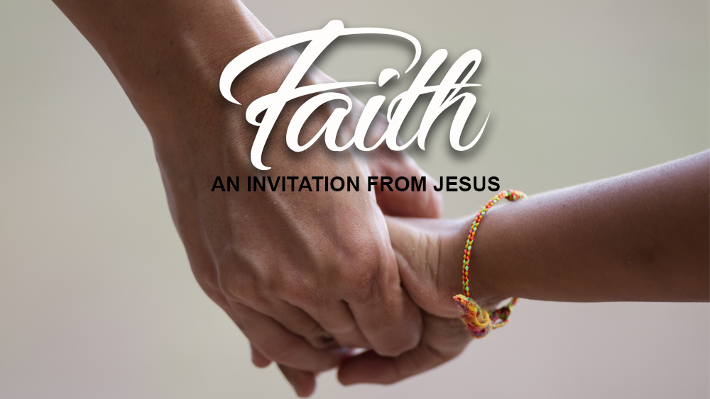 Faith: An Invitation From Jesus