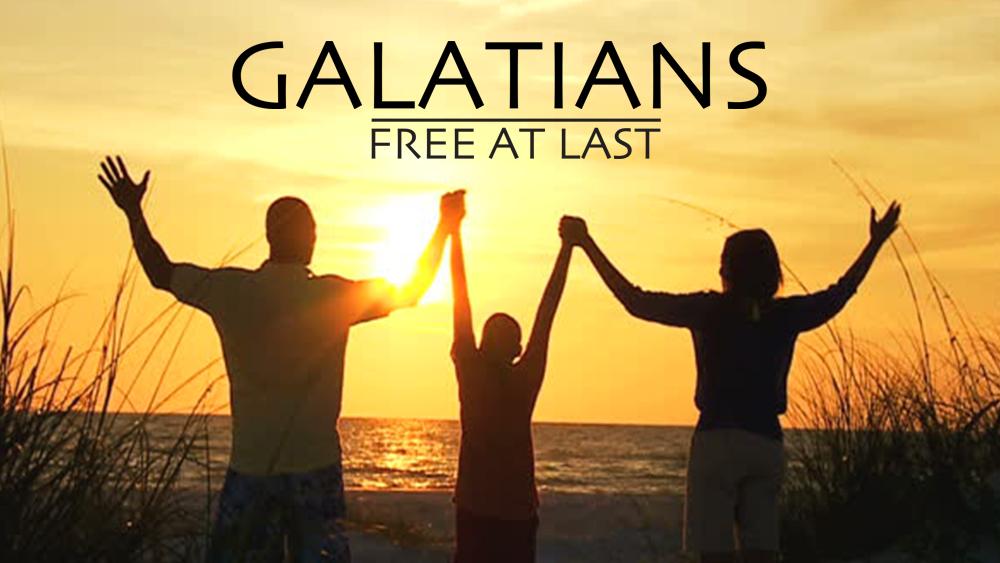 Galatians Free at Last