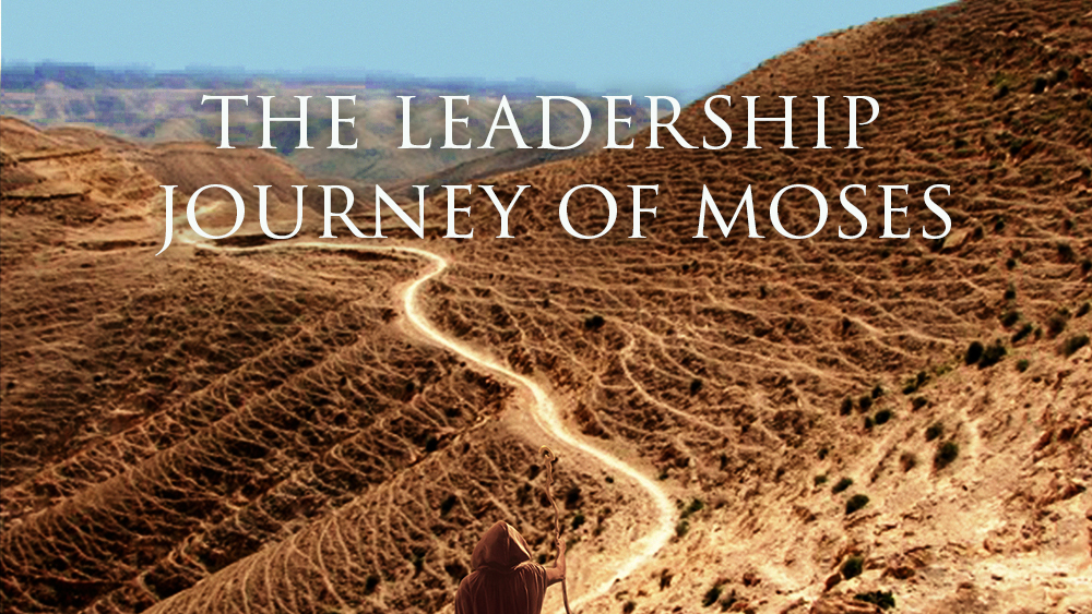 The Leadership Journey of Moses
