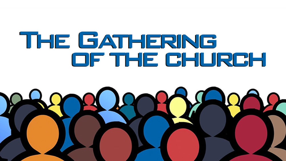 The Gathering of the Church-1st Service Image