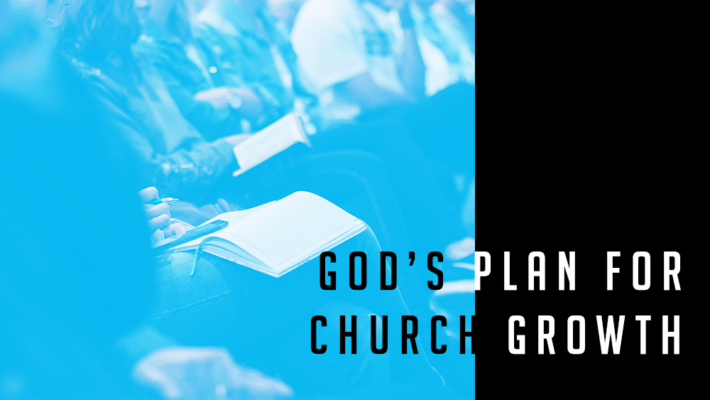 God\'s Plan for Church Growth