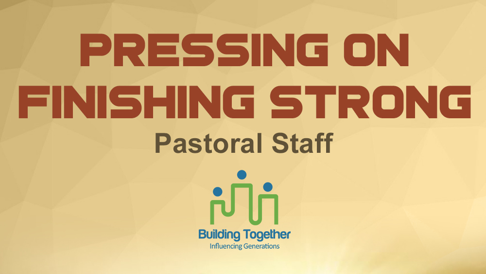 Pressing On, Finishing Strong