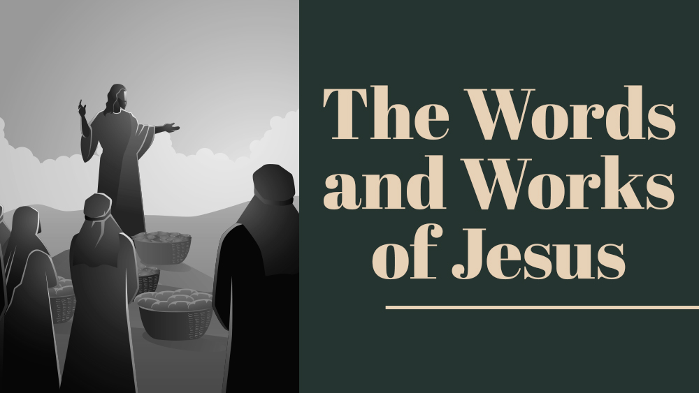 The Words and Works of Jesus